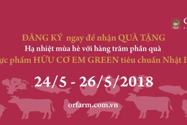 Hãy cùng ORFARM thử nghiệm thực phẩm hữu cơ EM GREEN