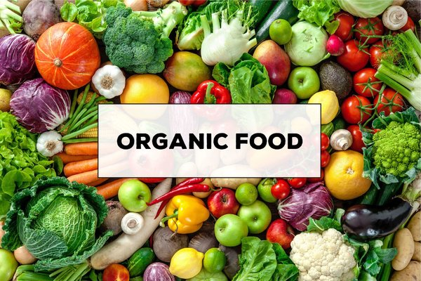 Thực phẩm hữu cơ (Organic) là gì? Có ưu việt gì hơn so với thực phẩm thông thường?
